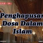 Hadis 39 : Penghapusan Dosa Dalam Islam