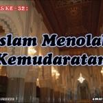 Hadis 32 : Islam Menolak Kemudaratan
