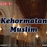 Hadis 8 : Kehormatan Muslim