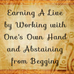 Earning A Live by Working with One's Own Hand and Abstaining from Begging