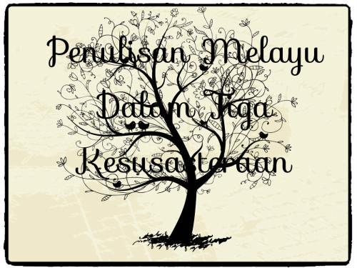 Penulisan Melayu Dalam Tiga Kesusasteraan