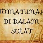 TOMA'NINAH DI DALAM SOLAT