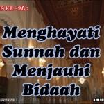 Hadis 28 : Menghayati Sunnah dan Menjauhi Bidaah