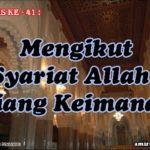 Hadis 41 : Mengikut Syariat Allah – Tiang Keimanan