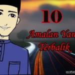 10 Amalan Yang Terbalik