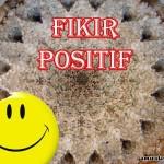 Berfikir Positif – Anda Pasti Boleh