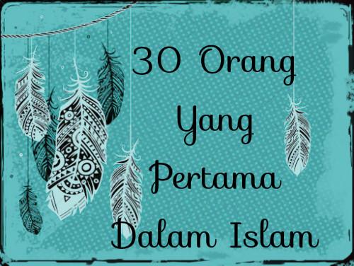 30 Orang Yang Pertama Dalam Islam