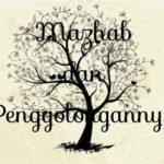 Mazhab dan Penggolongannya