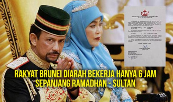 Rakyat Brunei Diarah Bekerja Hanya 6 Jam Sepanjang Ramadhan - Sultan